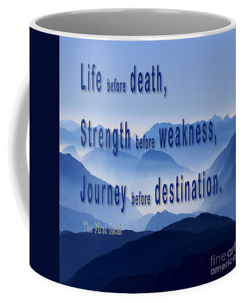 Life Before Death Strength Before Weakness Journey Before Dest B2 Coffee Mug For Sale By Humorous Quotes