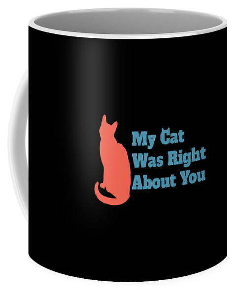 Black Cat Coffee Mug featuring the digital art My Cat Was Right About You by Kaylin Watchorn