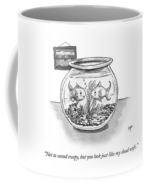 """not To Sound Creepy Coffee Mug featuring the drawing Not To Sound Creepy But by Sophia Wiedeman"