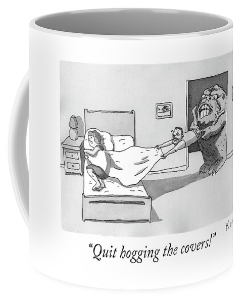 Quit hogging the covers Coffee Mug