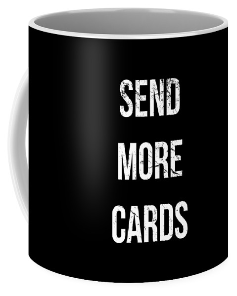 Cool Coffee Mug featuring the digital art Send More Cards Snail Mail Funny by Flippin Sweet Gear