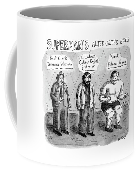 Captionless Coffee Mug featuring the drawing Superman's Alter Alter Egos by Roz Chast