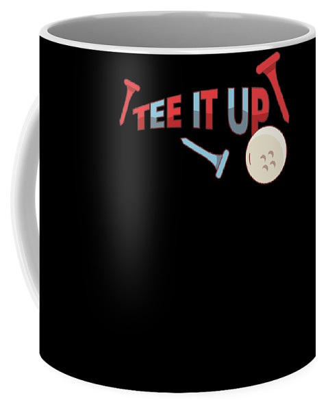 Present Coffee Mug featuring the drawing Tee It Up Golf Lovers For Men Or Women Gift Present Birthday Christmas by Cameron Fulton