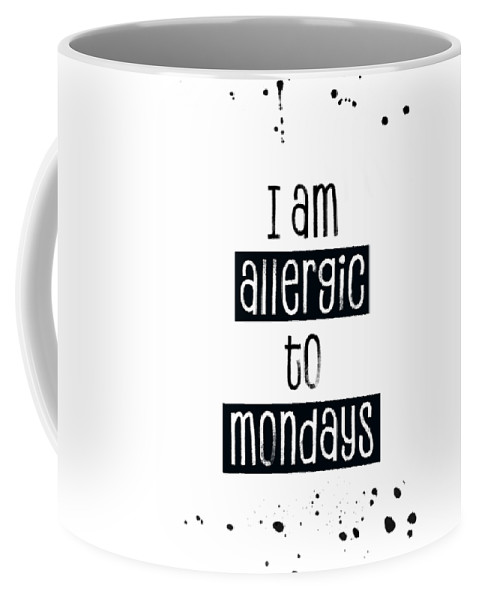 Psychology Coffee Mug featuring the digital art Text Art Allergic To Mondays by Melanie Viola