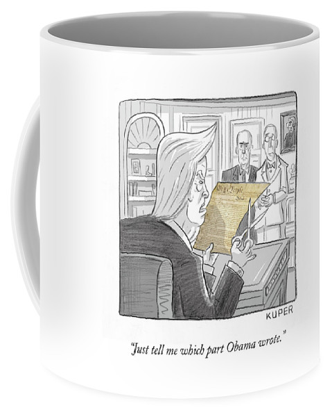 Just Tell Me Which Part Obama Wrote. Coffee Mug featuring the drawing What Obama Wrote by Peter Kuper