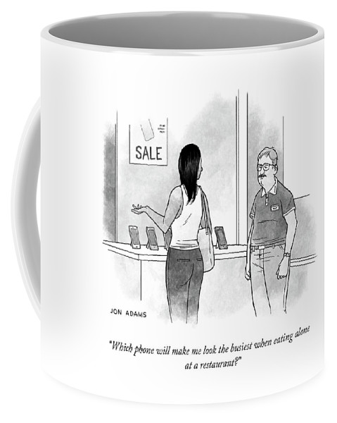 """""""which Phone Will Make Me Look The Busiest When Eating Alone At A Restaurant?"""" Cellphone Coffee Mug featuring the drawing Which Phone by Jon Adams"""