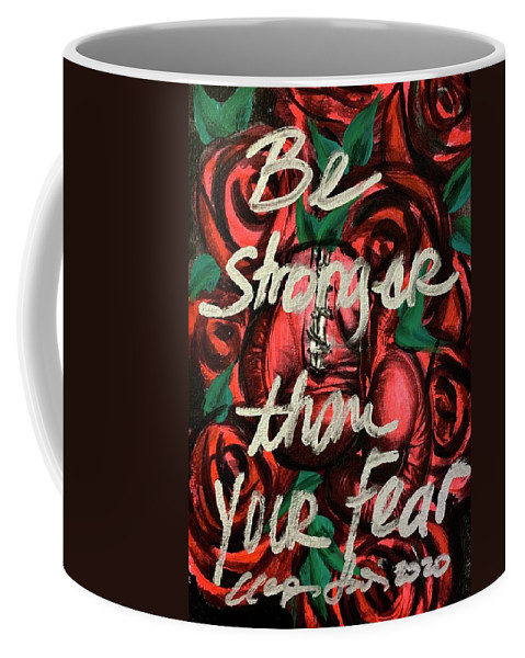 Coffee Mug featuring the painting Be Stronger Than Your Fears by Clayton Singleton