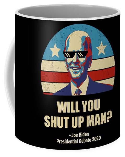 Biden Coffee Mug featuring the digital art Biden vs Trump presidential debate 2020 Will You shut up man? by Dariusz Radecki