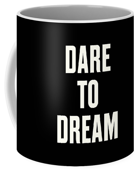 The March Coffee Mug featuring the digital art Dare to Dream by Time