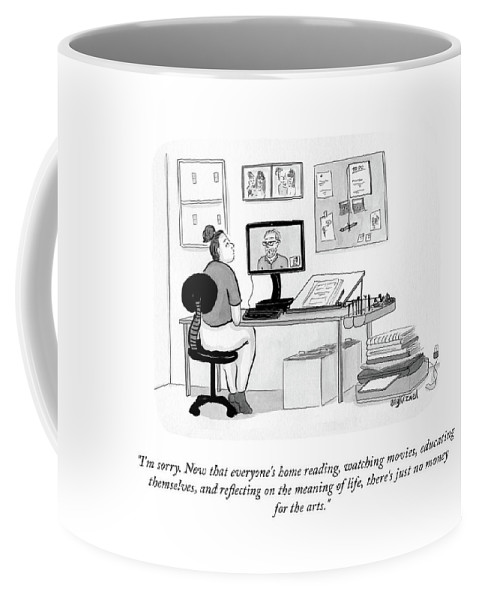 """i'm Sorry. Now That Everyone's Home Reading Coffee Mug featuring the drawing No Money For The Arts by Amy Kurzweil"