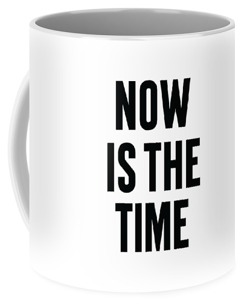 Mlk Coffee Mug featuring the digital art Now Is The Time by Time