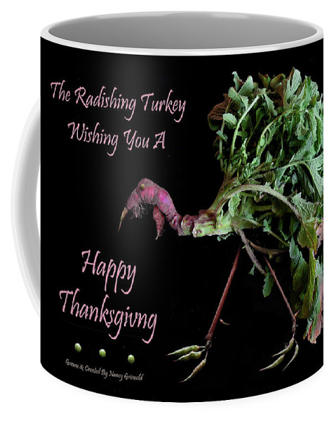 Happy Thanksgiving Coffee Mug featuring the photograph The Radishing Turkey Wishing You A Happy Thanksgiving by Nancy Griswold