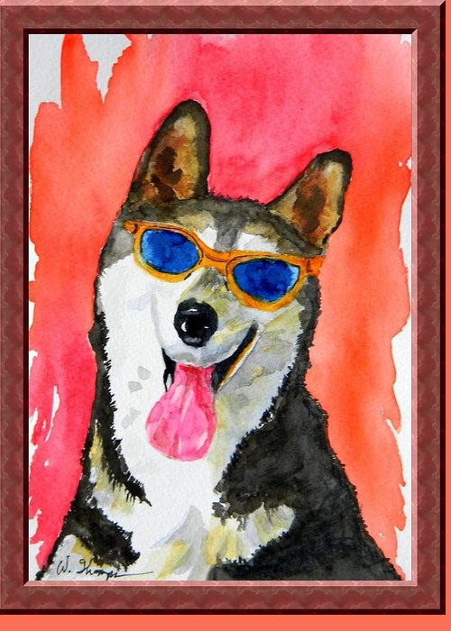 Cool Husky Greeting Card featuring the painting COOL Husky by Warren Thompson