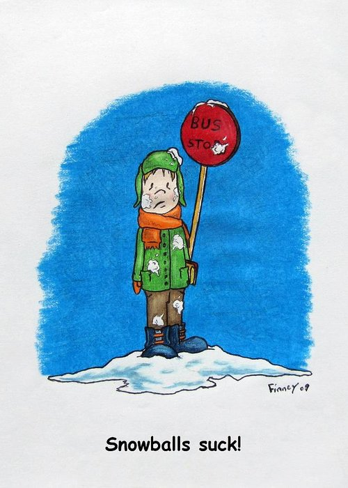 Michael Greeting Card featuring the drawing  Snowballs Suck by Michael TMAD Finney