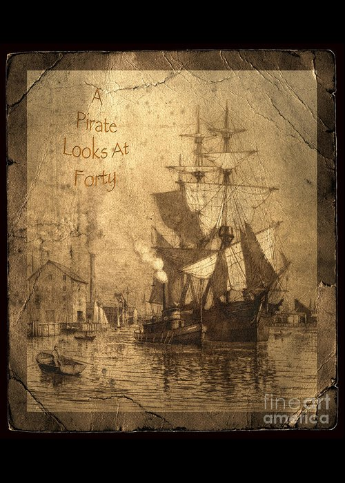A Pirate Looks At Forty Greeting Card featuring the photograph A Pirate Looks At Forty by John Stephens