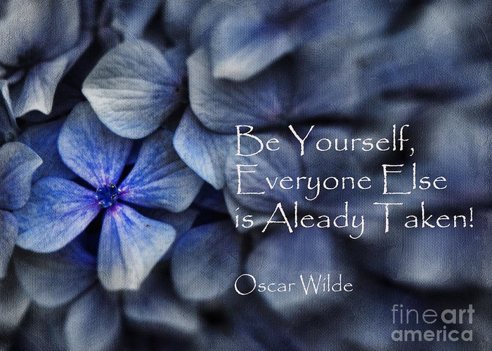 Quote Greeting Card featuring the photograph Be Yourself by Karen Lewis