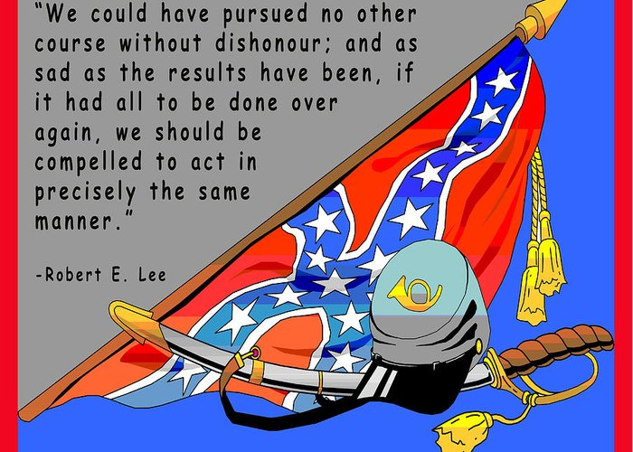 Digital Creation Greeting Card featuring the digital art Confederate States Of America Robert E Lee by Digital Creation