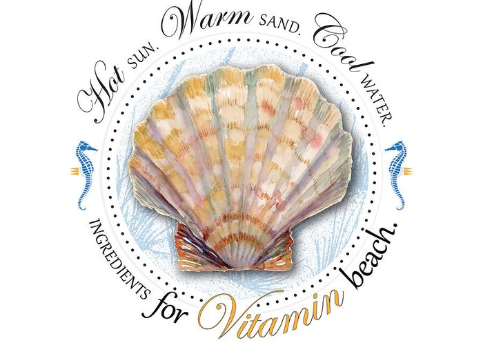 Seashell Greeting Card featuring the painting Hot Sun. Warm Sand. Cool Water. Ingredients For Vitamin Beach. by Amy Kirkpatrick