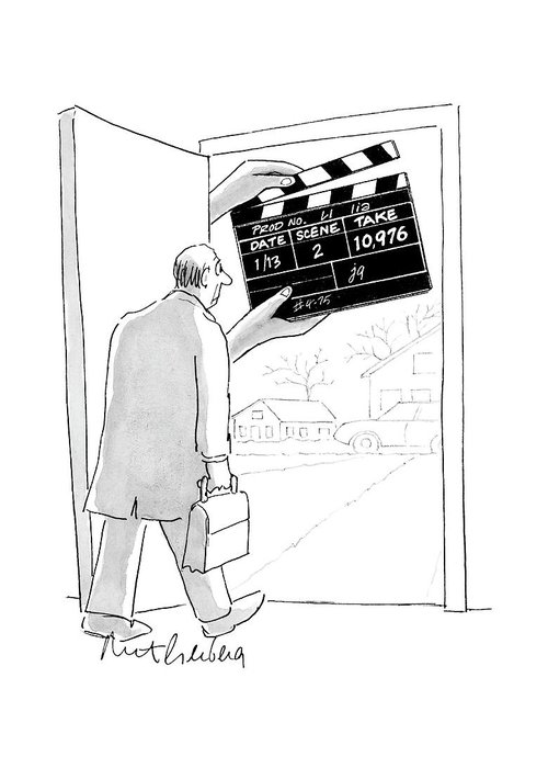 Word Play Show Biz   (man Walking Out His Front Door Encounters A Large Movie Clapboard That Says Greeting Card featuring the drawing New Yorker November 28th, 2005 by Mort Gerberg