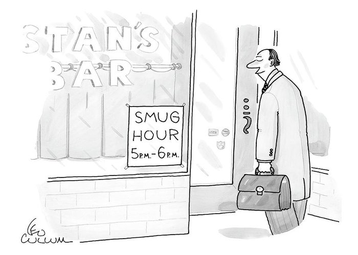 Drinking Alcohol Word Play Happy Hour Bars  (smirking Businessman Walks Into A Bar With A Sign That Reads Greeting Card featuring the drawing New Yorker July 25th, 2005 by Leo Cullum