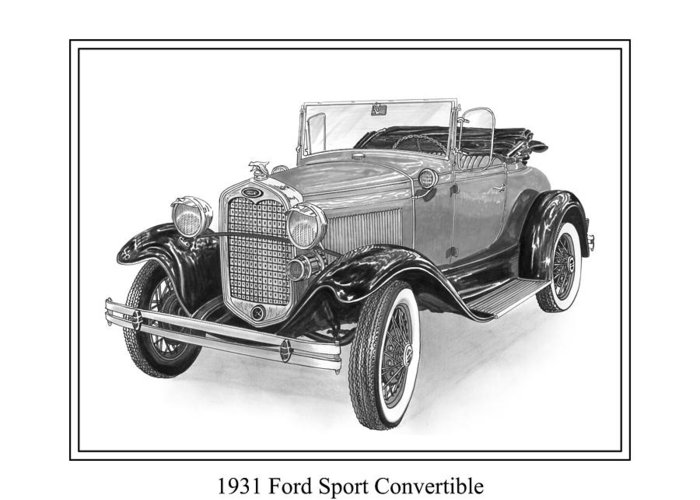 Framed Pen And Ink Images Of Classic Ford Cars. Pen And Ink Drawings Of Vintage Classic Cars. Black And White Drawings Of Cars From The 1930�s Greeting Card featuring the drawing 1931 Ford Convertible by Jack Pumphrey