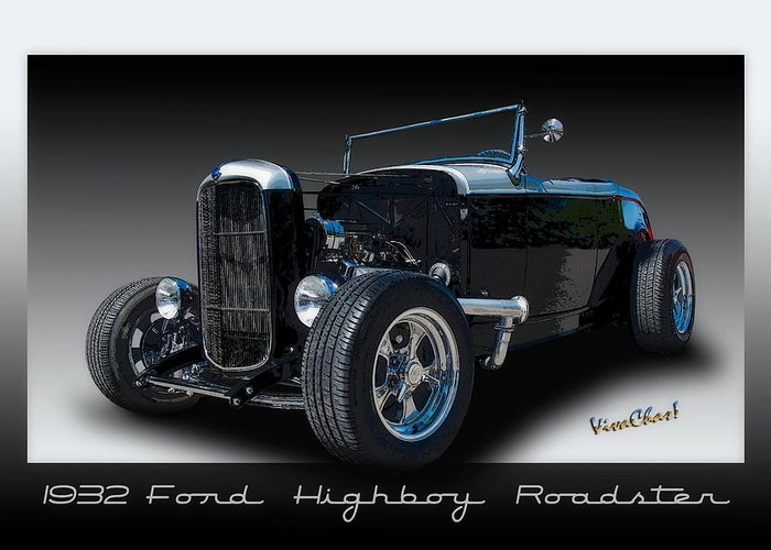 Hot Rod Art Greeting Card featuring the photograph 1932 Ford Highboy Roadster by Chas Sinklier