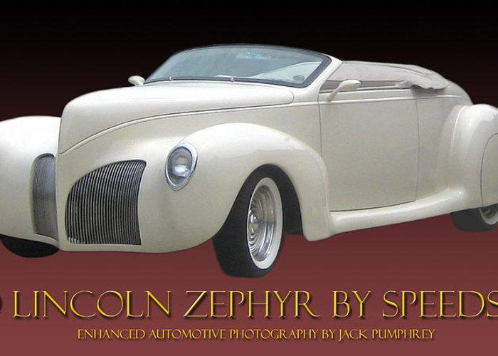 1939 Lincoln Zephyr Replicar By Speedster Greeting Card featuring the photograph 1939 Lincoln Zephyr Poster by Jack Pumphrey