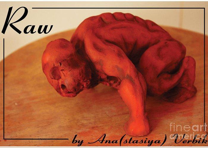 Man Greeting Card featuring the sculpture Raw by Anastasiya Verbik