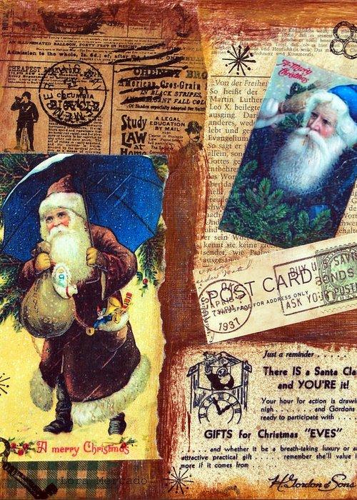 Santa Greeting Card featuring the mixed media There Is A Santa Claus by Lora Mercado