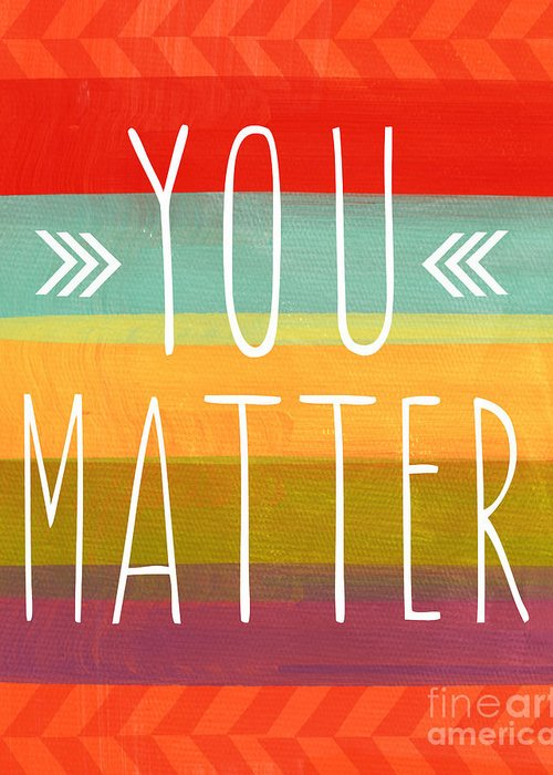 Stripes Greeting Card featuring the painting You Matter by Linda Woods