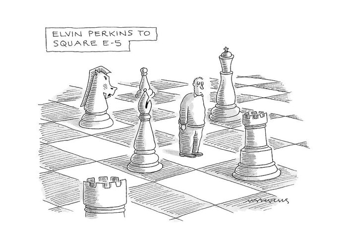 Games Modern Life Problems  (troubled Man Standing On Giant Chess Board.) 120697 Mst Mick Stevens Greeting Card featuring the drawing Elvin Perkins To Square E-5 by Mick Stevens