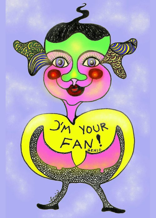 Genia Greeting Card featuring the drawing I'm Your Fan by Genia GgXpress