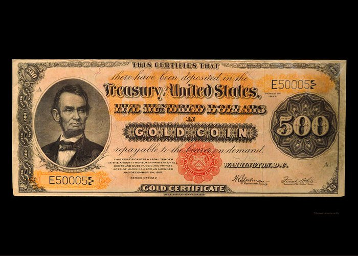 500 Dollar Us Currency Lincoln Gold Certificate Bill Greeting Card ...