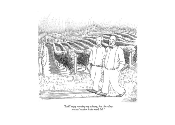 Drugs Science Hobbies Drinking Alcohol    (two Men Walking Through A Vineyard.) 122438 Pno Paul Noth Crystal Greeting Card featuring the drawing I Still Enjoy Running My Winery by Paul Noth