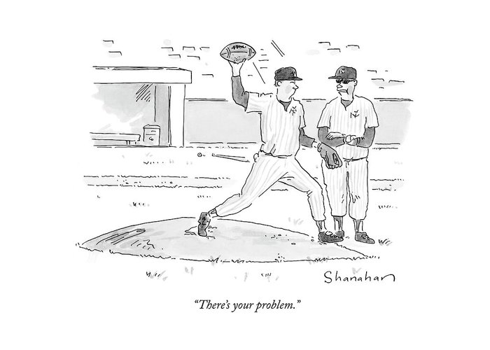 Sports Greeting Card featuring the drawing There's Your Problem by Danny Shanahan