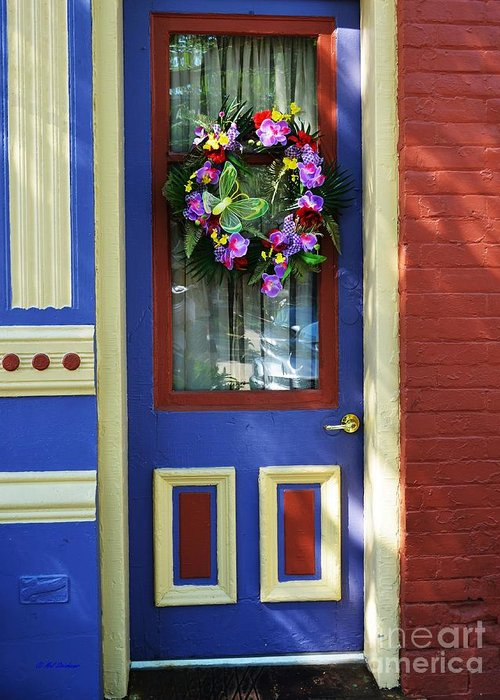 A Door Of Many Colors Greeting Card featuring the photograph A Door Of Many Colors by Mel Steinhauer