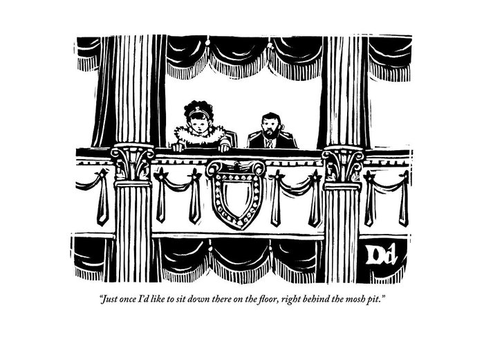 Mosh Pit Greeting Card featuring the drawing A Man And A Woman Are Sitting In The Balcony by Drew Dernavich