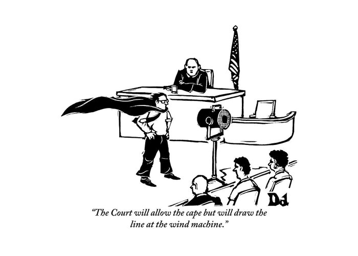 Law Greeting Card featuring the drawing A Man Is Seen Wearing A Cape Next To A Wind by Drew Dernavich