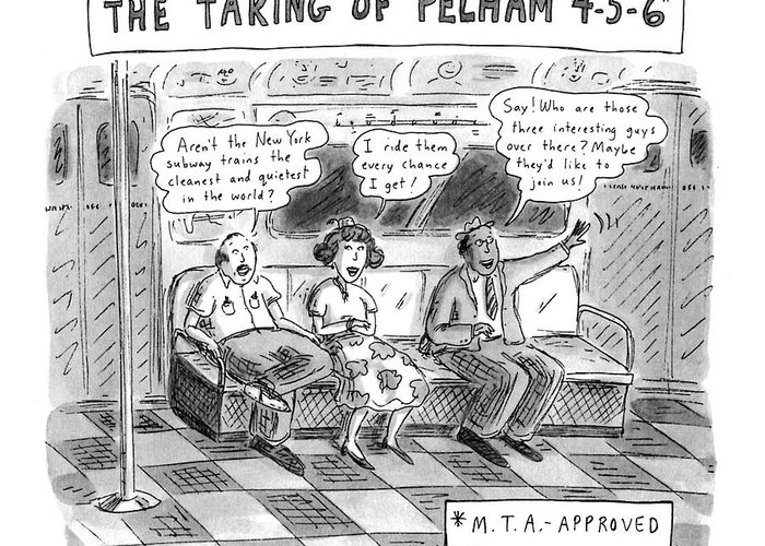 A Scene From The Upcoming The Taking Of Pelham 4-5-6* No Caption Urban Greeting Card featuring the drawing A Scene From The Upcoming The Taking Of Pelham by Roz Chast