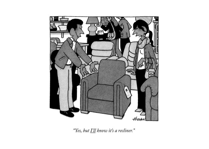 Furniture Greeting Card featuring the drawing A Woman Looks At A Recliner Chair At A Store by William Haefeli