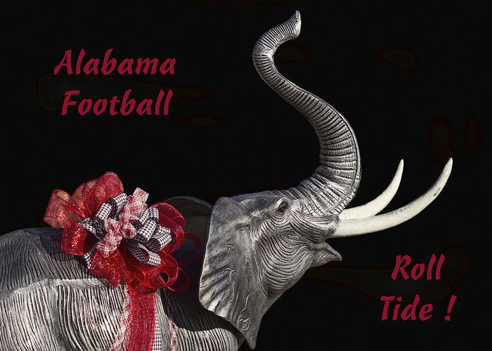Alabama Greeting Card featuring the photograph Alabama Football Roll Tide by Kathy Clark
