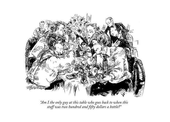 Wine Greeting Card featuring the drawing Am I The Only Guy At This Table Who Goes Back by William Hamilton