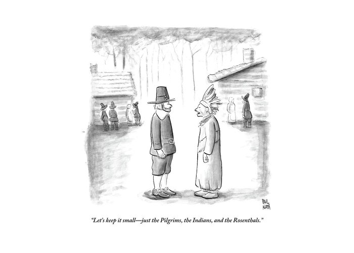Thanksgiving Greeting Card featuring the drawing An Indian Chief Speaks To A Pilgrim by Paul Noth