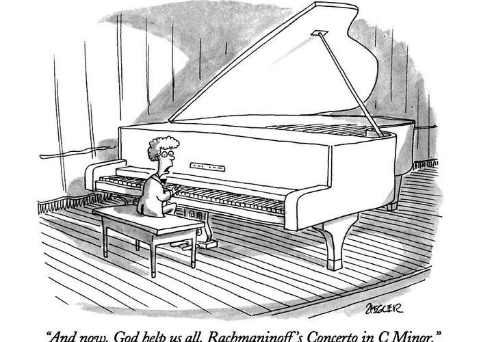 Child To Audience As He Sits Down At Grand Piano To Begin Concert. Children Greeting Card featuring the drawing And Now, God Help Us All, Rachmaninoff's Concerto by Jack Ziegler