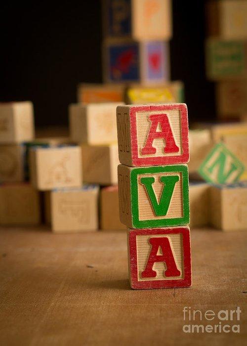 Alphabet Greeting Card featuring the photograph Ava - Alphabet Blocks by Edward Fielding
