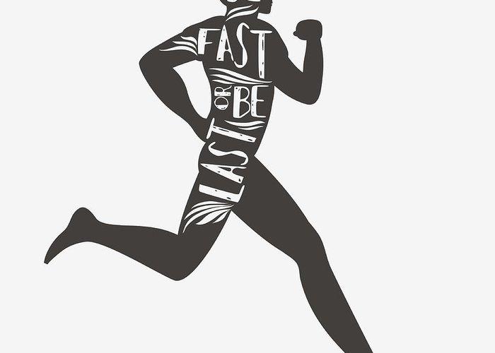 Leader Greeting Card featuring the digital art Be Fast Or Be Last. Sportfitness by Svesla Tasla