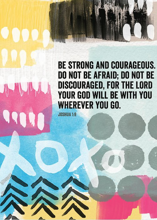 Joshua Greeting Card featuring the mixed media Be Strong And Courageous- Contemporary Scripture Art by Linda Woods