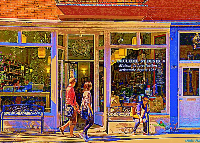 Montreal Greeting Card featuring the painting Brulerie St Denis Maison De Torrefaction Coffee Shop Montreal Street Scene Art         by Carole Spandau