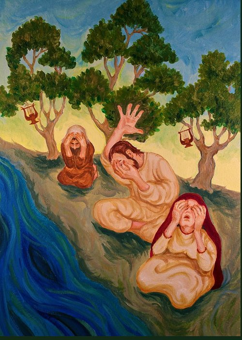 Psalm 137 Greeting Card featuring the painting By The Rivers Of Babylon - Psalm 137 by Michele Myers