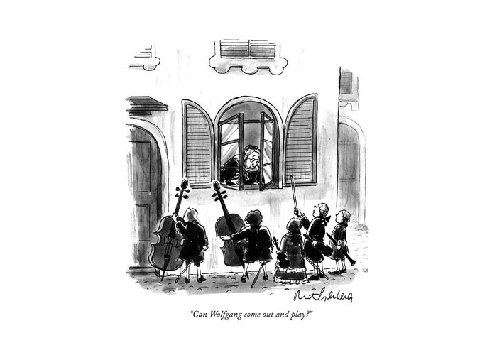 Greeting Card featuring the drawing Can Wolfgang Come Out And Play? by Mort Gerberg